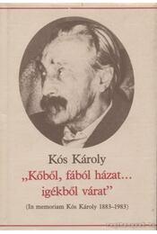 """""""Kőből, fából házat... igékből várat"""" - Kós Károly - Régikönyvek"""