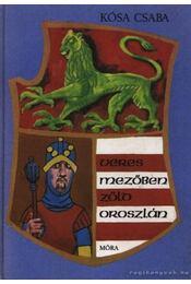 Veres mezőben zöld oroszlán - Kósa Csaba - Régikönyvek