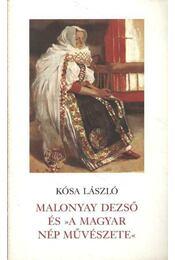 Malonyay Dezső és a Magyar nép művészete - Kósa László - Régikönyvek