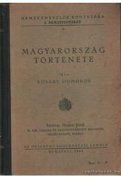 Magyarország története - Kosáry Domokos - Régikönyvek