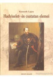Hadviselet- és csatatan elemei - Kossuth Lajos - Régikönyvek
