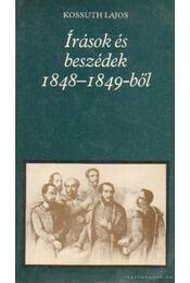 Írások és beszédek 1848-1849-ből - Kossuth Lajos - Régikönyvek