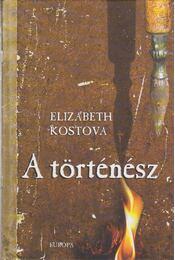 A történész - Kostova, Elizabeth - Régikönyvek