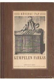 Kempelen Farkas - Kőszegi Imre, Pap János - Régikönyvek