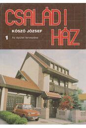 Családi ház 1. - Kószó József - Régikönyvek