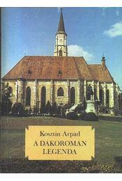 A dákoromán legenda - Kosztin Árpád - Régikönyvek