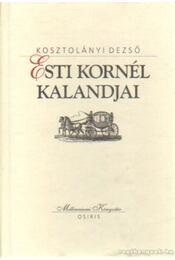 Esti Kornél kalandjai - Kosztolányi Dezső - Régikönyvek