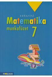 Sokszínű matematika 7. Munkafüzet - Kothencz Jánosné, Pintér Klára - Régikönyvek