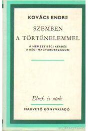 Szemben a történelemmel - Kovács Endre - Régikönyvek