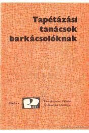 Tapétázási tanácsok barkácsolóknak - Kovács Géza - Régikönyvek
