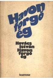 Havon forgó ég - Kovács István - Régikönyvek
