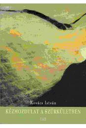 Kézmozdulat a szürkületben - Kovács István - Régikönyvek