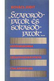 Szaporodjatok és sokasodjatok - Kovács Judit - Régikönyvek