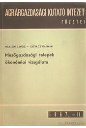 Agrárgazdasági Kutató Intézet füzetei 1967. 11. - Mezőgazdasági telepek ökonómiai vizsgálata - Kovács Kálmán, Márton János - Régikönyvek