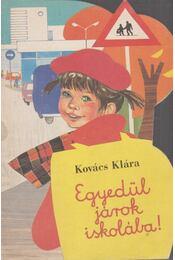 Egyedül járok iskolába! - Kovács Klára - Régikönyvek