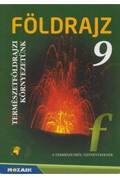 Földrajz 9 - Kovács Lászlóné, Jónás Ilona, Vizvári Albertné - Régikönyvek