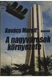A nagyvárosok környezete - Kovács Margit - Régikönyvek