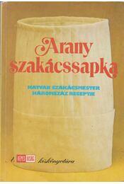 Arany szakácssapka - Kovács Mihály, Unger Károly, Gelléri Miklós - Régikönyvek