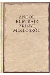 Angol életrajz Zrínyi Miklósról - Kovács Sándor Iván, Péter Katalin - Régikönyvek