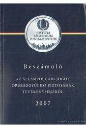Beszámoló az állampolgári jogok országgyűlési biztosának tevékenységéről 2007 - Kovács Zsolt - Régikönyvek