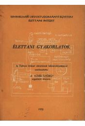 Élettani gyakorlatok - Kövér György - Régikönyvek