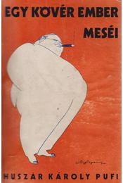 Egy kövér ember meséi (dedikált) - Huszár Károly - Régikönyvek