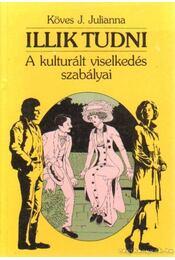 Illik tudni - Köves J.Julianna - Régikönyvek