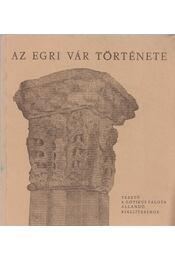 Az egri vár története - Kozák Károly - Régikönyvek