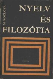 Nyelv és filozófia - Kozlova, M. - Régikönyvek
