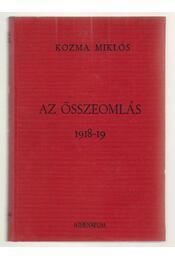 Az összeomlás 1918-19 - Kozma Miklós - Régikönyvek