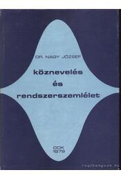 Köznevelés és rendszerszemlélet - Dr. Nagy József - Régikönyvek