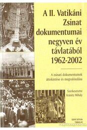 A II. Vatikáni Zsinat dokumentumai negyven év távlatából 1962-2002 - Kránitz Mihály - Régikönyvek