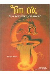 Tom Cox és a kegyetlen császárnő - Krebs, Franck - Régikönyvek