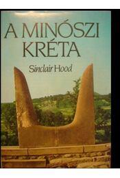 A minószi Kréta - Hood, Sinclair - Régikönyvek