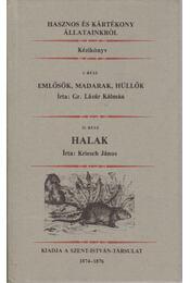 Hasznos és kártékony állatainkról I-II. - Kriesch János, Gr. Lázár Kálmán - Régikönyvek