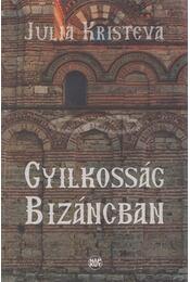 Gyilkosság Bizáncban - KRISTEVA, JULIA - Régikönyvek