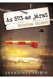 Az 573-as járat - Kristina Ohlsson - Régikönyvek