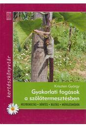 Gyakorlati fogások a szőlőtermesztésben - Kriszten György - Régikönyvek