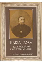 Kriza János és a kortársi eszmeáramlatok - Kríza Ildikó - Régikönyvek