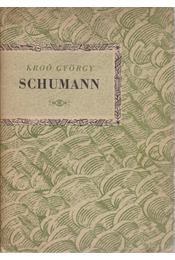 Schumann - Kroó György - Régikönyvek