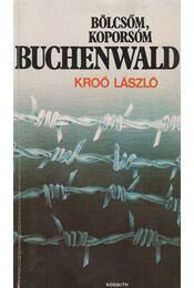Bölcsőm, koporsóm Buchenwald - Kroó László - Régikönyvek