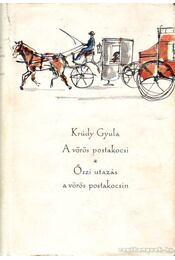 A vörös postakocsi; Őszi utazás a vörös postakocsin - Krúdy Gyula - Régikönyvek