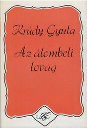 Az álombeli lovag - Krúdy Gyula - Régikönyvek