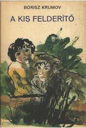 A kis felderítő - Krumov, Borisz - Régikönyvek