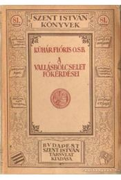 A vallásbölcselet főkérdései - Kühár Flóris - Régikönyvek