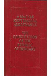 A Magyar Köztársaság Alkotmánya - The Constitution of the Republic of Hungary - Kukorelli István - Régikönyvek