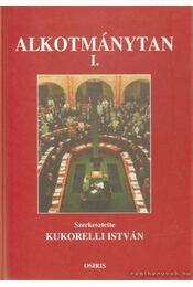 Alkotmánytan I. - Kukorelli István - Régikönyvek