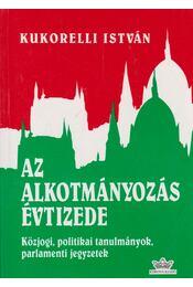 Az alkotmányozás évtizede - Kukorelli István - Régikönyvek