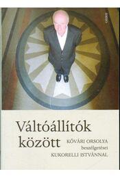 Váltóállítók között (dedikált) - Kukorelli István, Kővári Orsolya - Régikönyvek
