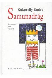 Samunadrág - Kukorelly Endre - Régikönyvek